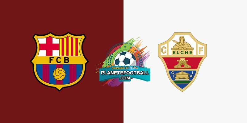 วิเคราะห์บอล บาร์เซโลน่า VS เอลเช่ ลาลีก้า สเปน